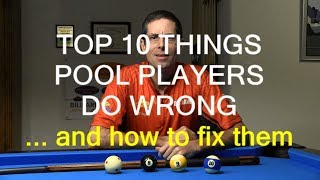 Top 10 Things Pool Players Do Wrong … and How to Fix Them