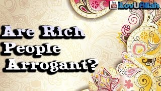 Are Rich People Arrogant| Mufti Menk