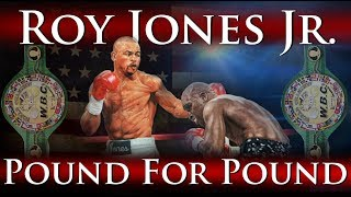Roy Jones Jr. - Pound for Pound (The Prime Years + Knockouts)
