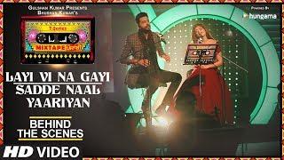 download lagu Making Of Layi Vi Na Gayi/sadde Naal Yaariyan  gratis