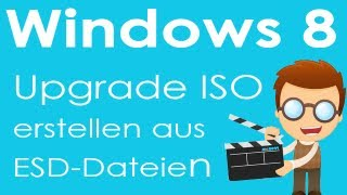 Windows 8 Upgrade ISO aus ESD Dateien erstellen für Installation - Tutorial
