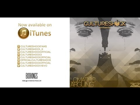Culture Shock ft Lomaticc - Arguing