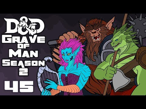 Grave of Man - Dungeons & Dragons [5e] Campaign - Part 45 - Embiggenyeh