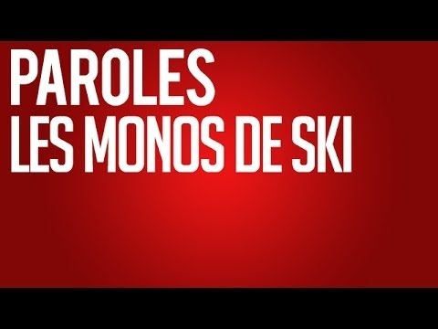 LES MONOS DE SKI - PAROLES