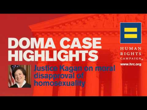 DOMA Case Highlights – Justice Kagan on Moral Disapproval of Homosexuality