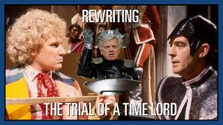 Custom Who - Episode 12 - Rewriting The Trial Of A Time Lord