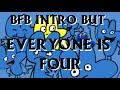 Youtube Thumbnail BFB Intro but everyone is Four