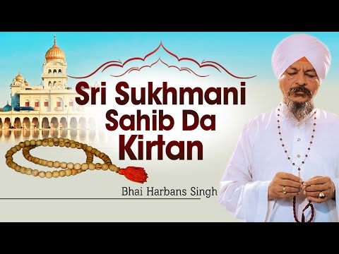Bhai Harbans Singh Ji (Jagadhri Wale) - Sri Sukhmani Sahib Da...