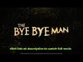 The Bye Bye Man FuLL'MoViE'Hd