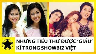 Những Tiểu Thư 'Lá Ngọc Cành Vàng' Được 'Giấu' Kĩ Trong Showbiz Việt