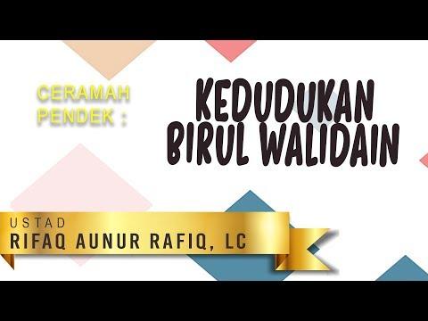 Ceramah Pendek: Kedudukan Birrul Walidain - Ustadz Rifaq Aunur Rafiq, Lc.