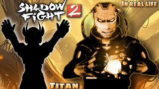 Shadow Fight 2 In Real Life. (Chapter - 8) Titan Boss Battle.