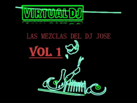 LAS MEZCLAS DEL DJ JOSE VOL 1 Exclusivo 2013