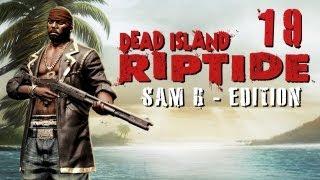 LPT Dead Island: Riptide #019 - lecker Eiterblasenpatienten [deutsch] [720p]