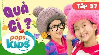 Mầm Chồi Lá Tập 37 - Quả Gì? 🌏🍍🍏 Ca Nhạc Thiếu Nhi Hay Cho Bé Trên Kênh POPS Kids
