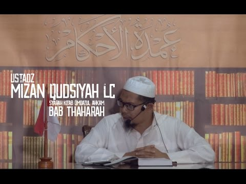 Ustadz Mizan Qudsiyah  Kajian Rutin Kitab Umdatul Ahkam  Bab Niat Dan Thaharah Bag 1