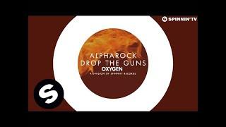 Alpharock - Drop The Guns (OUT NOW)