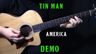 "how to play ""Tin Man"" on guitar by America 