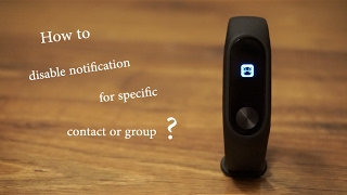 Mi Band Tools: Disable Notification (contact or group) [Mi Band]