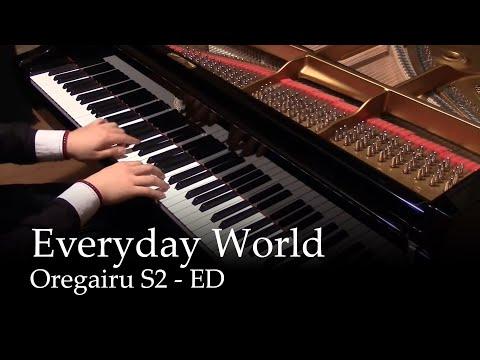 Everyday world - Oregairu S2 ED [piano]