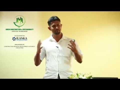 JLanka & CHPB Green Construction Workshop : 'Why Green Building is Important?' Dr. Rangika Halwatura