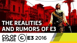 The Rumors and Realities - E3 2016 GS Co-op Stage