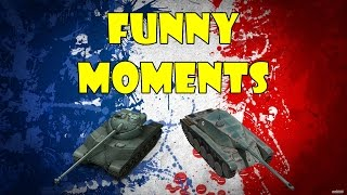 World of Tanks - Funny Moments | MADE IN FRANCE!