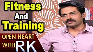 Actor Karthi About His Fitness And Training | Open Heart With RK