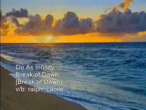 Do As Infinity - Break Of Dawn