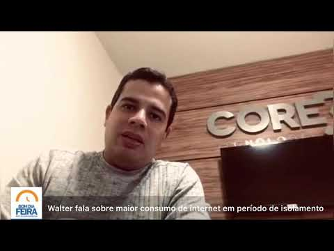 Walter fala sobre maior consumo de internet em período de isolamento social