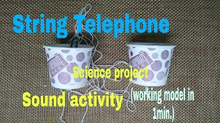 Science project or experiment on sound/ working model or activity to understand science of sound