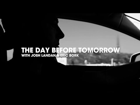 THE DAY BEFORE TOMORROW with Josh Landan and Eric Bork