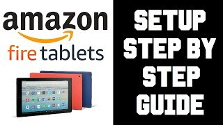 How To Setup Fire HD Tablet - Amazon Fire HD 10 Tablet Setup Walkthrough Step by Step Guide Tutorial