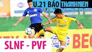 SÔNG LAM NGHỆ AN vs PVF || VCK U.21 QG Báo Thanh Niên 2017