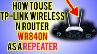 How to Use TP-Link Wireless N Router WR840N As a Repeater   #AbidTechPro