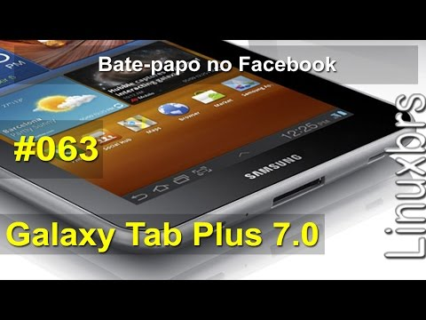 Samsung Galaxy TAB 7.0 Plus - GT-P6210 - Review - Parte 40 - Bate-papo Facebook - PT-BR