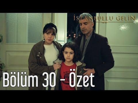 İstanbullu Gelin 30. Bölüm - Özet