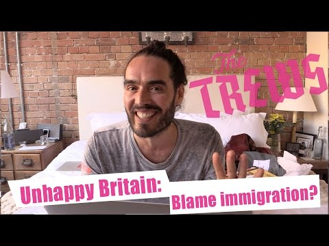Unhappy Britain: Blame Immigration? Russell Brand The Trews (E306)