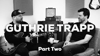 Guthrie Trapp  | Truetone Lounge |  Part Two