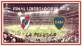 River Campeón 2018     LA PELÍCULA HD     Copa Libertadores Final