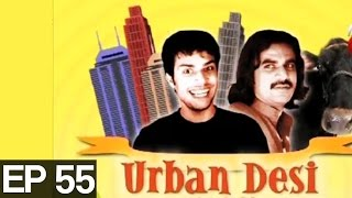 Urban Desi Episode 55>