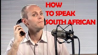 How To Speak With A South African Accent
