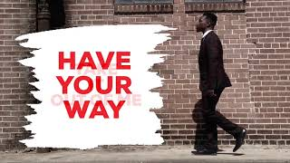 HAVE YOUR WAY (LYRICS) - Jabari Johnson feat. Todd Galberth