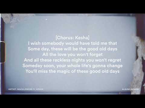 Good Old Days  Macklemore ft Kesha (LYRICS)
