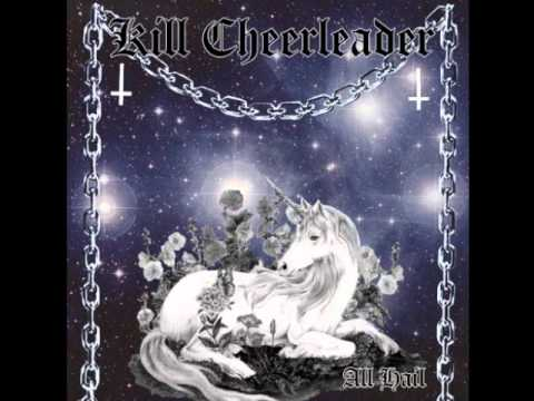 Kill Cheerleader - Lady Of The Night