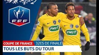 Coupe de France, 32es de finale : Tous les buts I FFF 2018