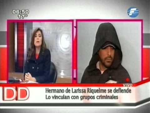 Hermano de Larissa Riquelme habló tras su detención - 18/06/14