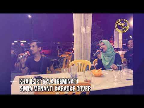 Setia Menanti (Allahyarham Achik SPIN ft Siti Nordiana) - Khalis Real Spin ft Eyla Karaoke Cover
