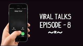 Viral Talks Episode 08 | Abby Viral