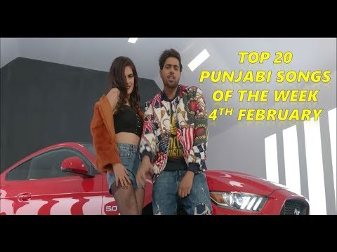 Top 20 Punjabi songs of the week 2018 (4th February)